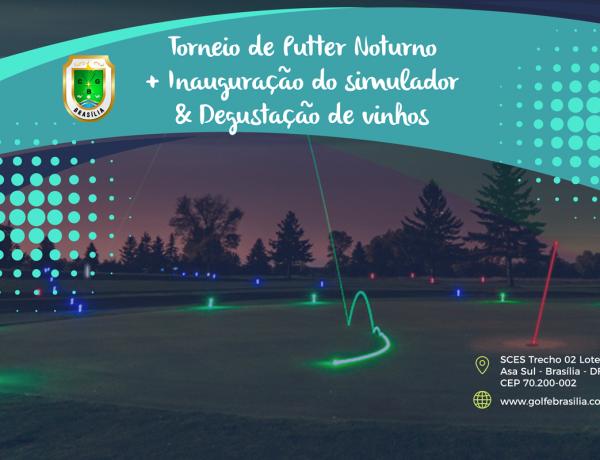 Putter Noturno + Inauguração do simulador & Degustação de vinhos